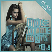 Play & Download House Got Me Movin, Vol. 9 by Various Artists | Napster