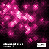 Elevated Club, Vol. 10 by Various Artists