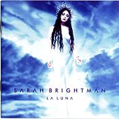 Play & Download La Luna by Sarah Brightman | Napster
