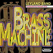 Play & Download Brass Machine by Leyland Band | Napster