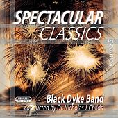 Spectacular Classics, Vol. 5 by Black Dyke Band