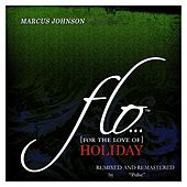 Play & Download FLO (For the Love Of) Holiday by Marcus Johnson | Napster