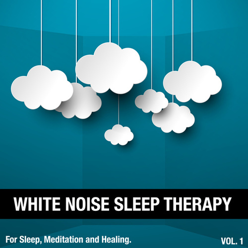 White Noise Sleep Therapy, Vol. 1 by White Noise Sleep Therapy