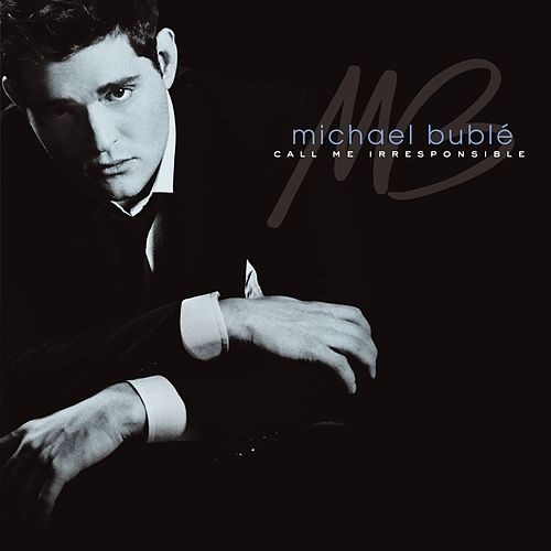 Play & Download Call Me Irresponsible by Michael Bublé | Napster