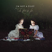The Story So Far by I'm Not a Pilot