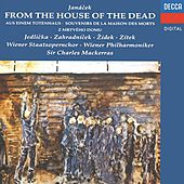 Play & Download Janácek: From the House of the Dead; Mládi; Ríkadla by Various Artists | Napster