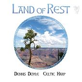 Land of Rest by Dennis Doyle