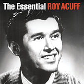 Play & Download The Essential by Roy Acuff | Napster