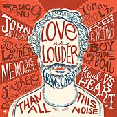 Love Is Louder (Than All This Noise), Pt. 1 by Craig Cardiff
