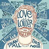 Love Is Louder (Than All This Noise), Pt. 2 by Craig Cardiff