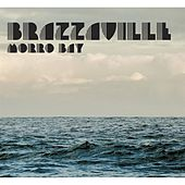 Play & Download Morro Bay by Brazzaville | Napster