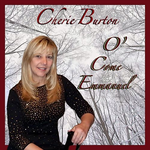 Play & Download O' Come Emmanuel by Cherie Burton | Napster