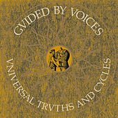 Universal Truths & Cycles by Guided By Voices