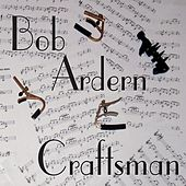 Play & Download Craftsman by Bob Ardern | Napster