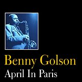 Play & Download April in Paris by Benny Golson | Napster