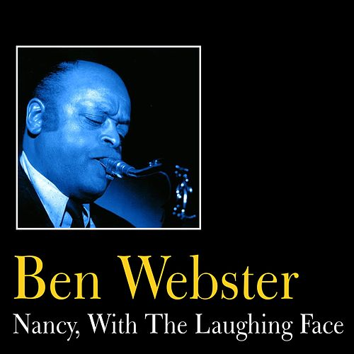 Play & Download Nancy, With the Laughing Face by Ben Webster | Napster