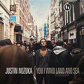 You I Wind Land And Sea by Justin Nozuka