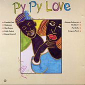 Play & Download Py Py Love by Various Artists | Napster