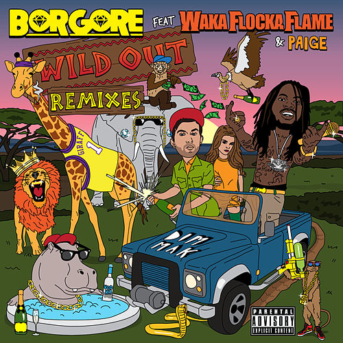 Play & Download Wild Out (Remixes) by Borgore | Napster