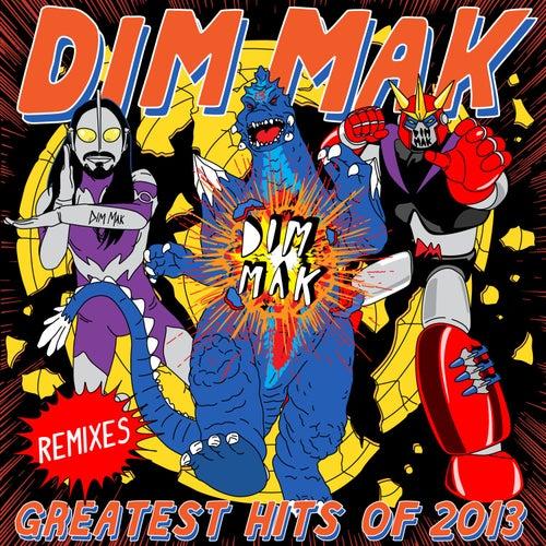 Dim Mak Greatest Hits 2013: Remixes by Various Artists