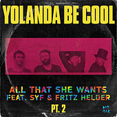 Play & Download All That She Wants, Pt. 2 by Yolanda Be Cool | Napster