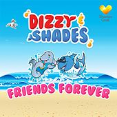 Play & Download Friends Forever by Dizzy | Napster