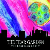 The Last Man to Fly by Tear Garden