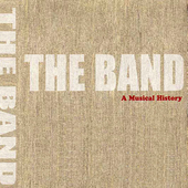 Play & Download A Musical History by The Band | Napster