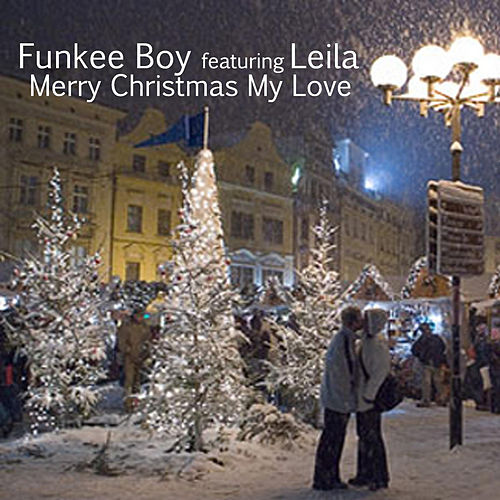 Merry Christmas My Love (feat. Leila) de Funkee Boy
