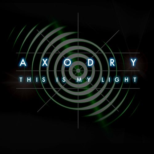 Play & Download This Is My Light by Axodry | Napster
