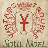 Play & Download Soul Noel by Vintage Trouble | Napster
