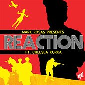 Play & Download Reaction (feat. Chelsea Korka) by Mark Rosas | Napster