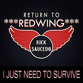 I Just Need to Survive by Rick Saucedo