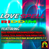 Play & Download Love Spell Riddim by Various Artists | Napster