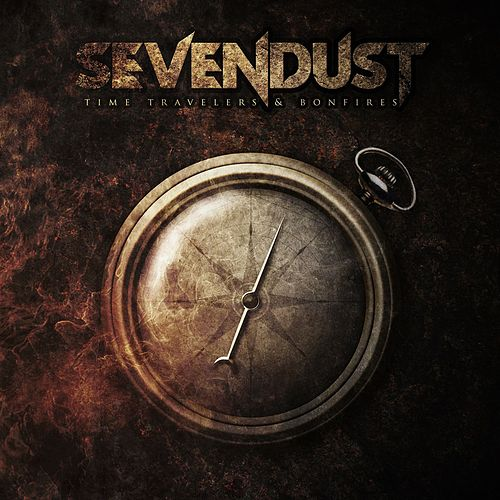 Play & Download Time Travelers & Bonfires by Sevendust | Napster