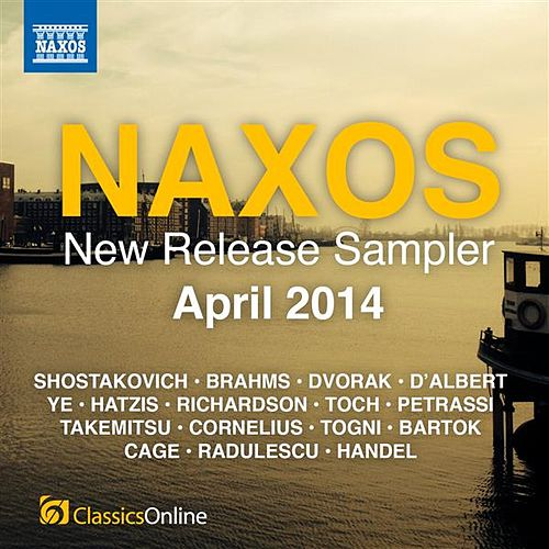 Play & Download Naxos April 2014 New Release Sampler by Various Artists | Napster