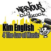 Play & Download 4 The Luv Of Music by Kim English | Napster