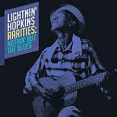 Play & Download Rarities: Nothin' but the Blues by Lightnin' Hopkins | Napster