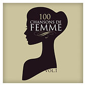 100 Chansons De Femme Vol. 1 by Various Artists