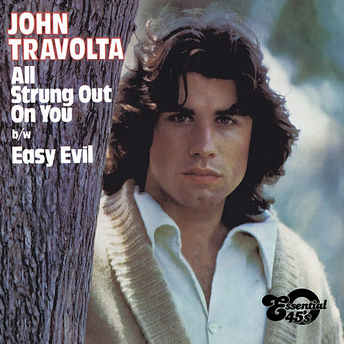 All Strung out on You / Easy Evil (Digital 45) by John Travolta