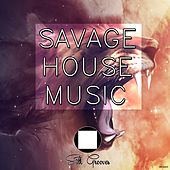 Savage House Music by Various Artists