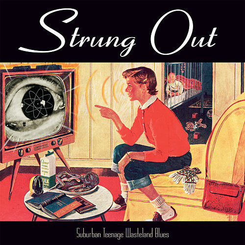 Play & Download Suburban Teenage Wasteland Blues (Reissue) by Strung Out | Napster