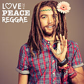 Love Peace Reggae 2014 by Various Artists