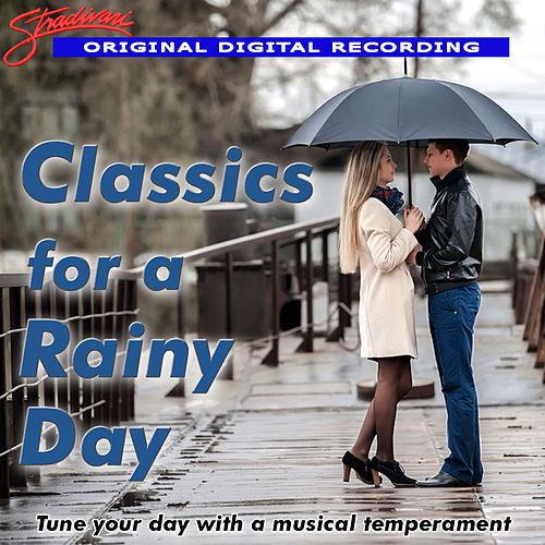 Play & Download Classics for a Rainy Day by Various Artists | Napster