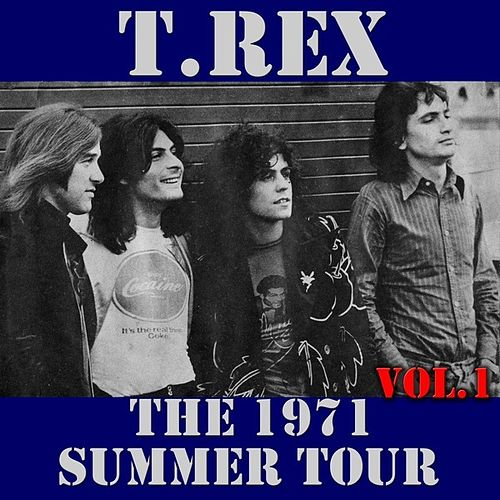 Play & Download T.Rex: The 1971 Summer Tour, Vol. 1 (Live) by T. Rex | Napster