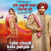 Rahe Chardi Kala Punjab Di (Original Motion Picture Soundtrack) by Various Artists