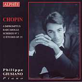 Play & Download Chopin - Impromptus, Barcarolle, Scherzo No. 1 & Études op. 25 by Philippe Giusiano | Napster