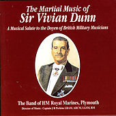 The Martial Music Of Sir Vivian Dunn by Captain JR Perkins The Band Of Her Majesty's Royal Marines