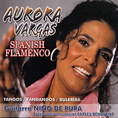 Play & Download Spanish Flamenco by Aurora Vargas | Napster
