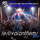 Festival Anthems 2K14 ( Su Presents the Best in EDM Music ) by Various Artists